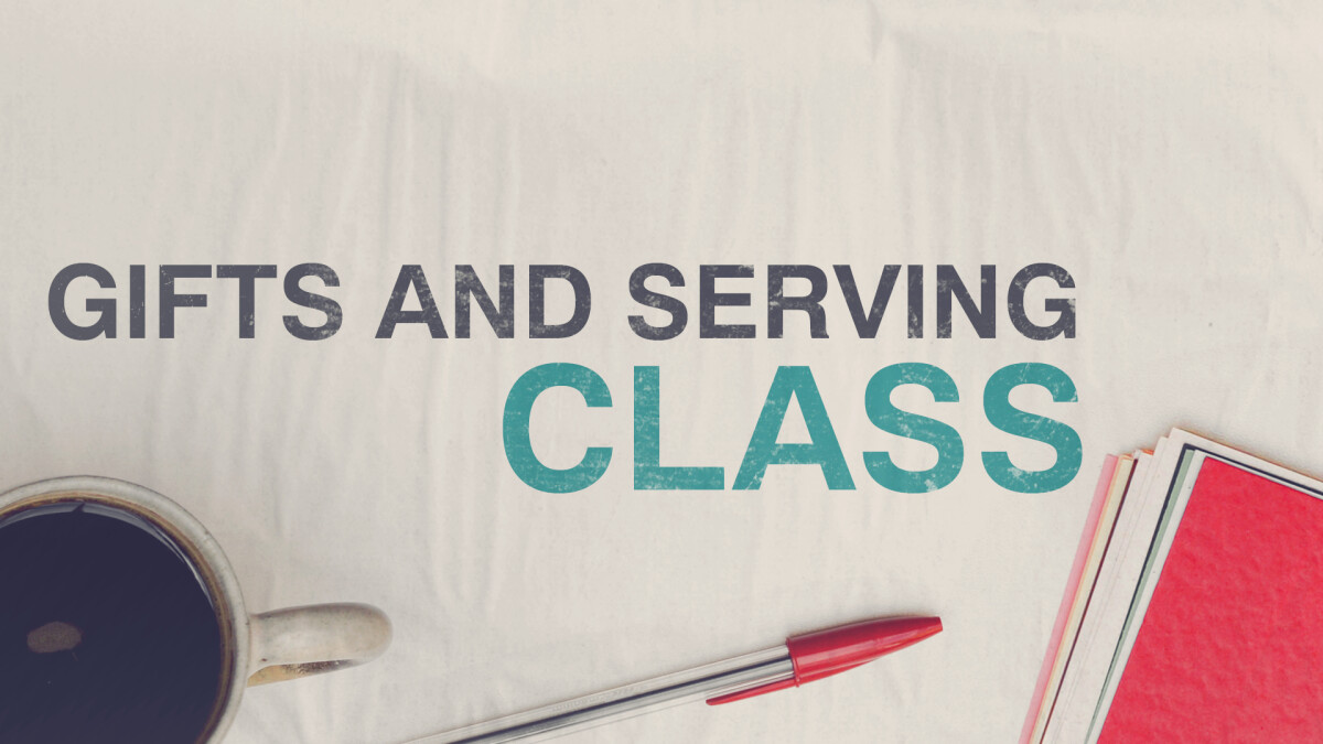 Gifts and Serving Class
