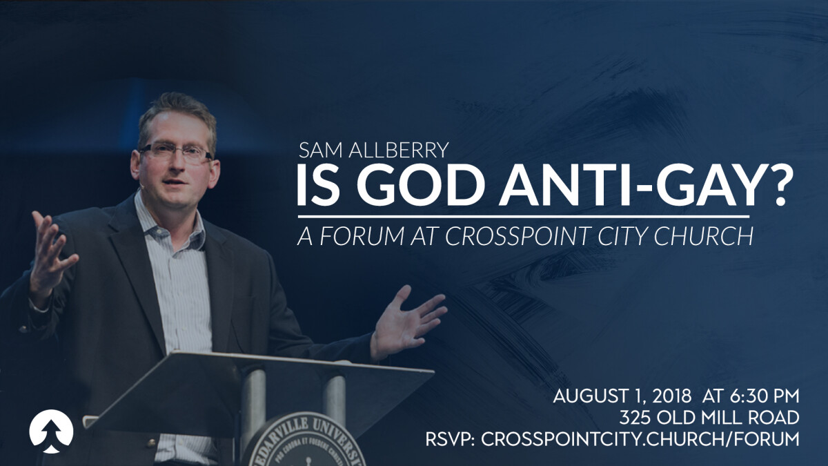 Is God Anti-Gay? A Forum at Crosspoint